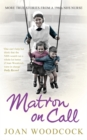 Image for Matron on call  : more true stories of a 1960s nurse