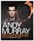 Image for Seventy-seven  : my road to Wimbledon glory