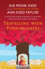 Image for Travelling with pomegranates  : a mother and daugher journey to the sacred places of Greece, Turkey, and France
