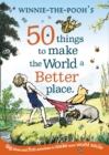 Image for Winnie-the-Pooh's 50 things to make the world a better place