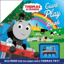 Image for Thomas & Friends: Giant Play Book (with giant fold-out scenes and a Thomas toy!)