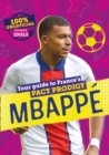 Image for Mbappe  : your guide to France's pacy prodigy
