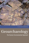 Image for Geoarchaeology  : the human-environment approach