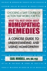 Image for What you must know about homeopathic remedies  : a concise guide to understanding and using homeopathy