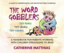 Image for The Word Gobblers : A Handbook for Parents Working with Children Struggling to Read a Guide to Understanding and Identifying Irlen Syndrome