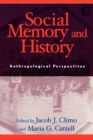 Image for Social memory and history  : anthropological perspectives