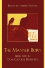 Image for The manner born  : birth rites in cross-cultural perspective