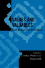 Image for Values and valuables  : from the sacred to the symbolic