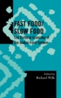 Image for Fast Food/Slow Food : The Cultural Economy of the Global Food System