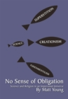 Image for No Sense of Obligation: Science and Religion in an Impersonal Universe