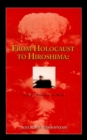 Image for From Holocaust to Hiroshima : A Life Forged by War
