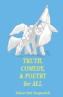 Image for Truth, Comedy & Poetry for All