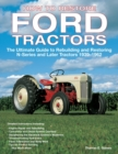 Image for How to restore Ford tractors  : the ultimate guide to rebuilding and restoring N-series and later tractors, 1939-1962