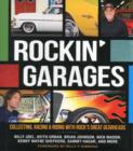 Image for Rockin' garages  : collecting, racing & riding with rock's great gearheads