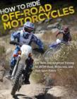 Image for How to ride off-road motorcycles  : techniques for beginners to advanced riders