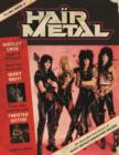 Image for The big book of hair metal  : the illustrated oral history of heavy metal's debauched decade