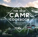 Image for The new camp cookbook  : gourmet grub for campers, road trippers, and adventurers