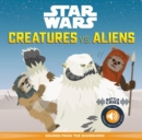 Image for Star Wars Battle Cries: Creatures vs. Aliens : Sounds from the Showdown