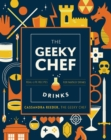 Image for The Geeky Bartender Drinks: Real-Life Recipes for Your Favorite Fantasy Cocktails