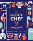 Image for The Geeky Chef Cookbook: Real-Life Recipes for Your Favorite Fantasy Foods