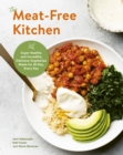 Image for The Meat-Free Kitchen: Super Delicious Plant-Based Meals and Snacks for Every Meal, All Day