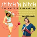 Image for Stitch 'n bitch  : the knitter's handbook