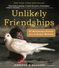 Image for Unlikely friendships  : 50 remarkable stories from the animal kingdom