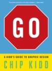 Image for GO  : a Kidd's guide to graphic design