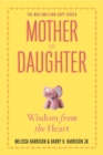 Image for Mother to daughter  : shared wisdom from the heart