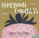Image for Homegrown Goodness Simple Pleasures Wall Calendar 2017