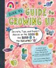 Image for Bunk 9's guide to growing up  : secrets, tips, and expert advice on the good, the bad, and the awkward