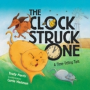 Image for Clock Struck One: A Time-telling Tale
