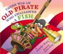 Image for There Was an Old Pirate Who Swallowed a Fish
