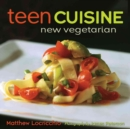 Image for Teen Cuisine: New Vegetarian