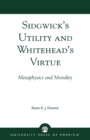 Image for Sidgwick's Utility and Whitehead's Virtue : Metaphysics and Morality