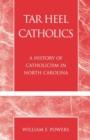 Image for Tar Heel Catholics : A History of Catholicism in North Carolina