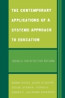 Image for The Contemporary Applications of a Systems Approach to Education : Models for Effective Reform