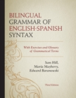 Image for Bilingual Grammar of English-Spanish Syntax: With Exercises and a Glossary of Grammatical Terms