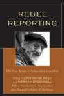 Image for Rebel reporting  : John Ross speaks to independent journalists