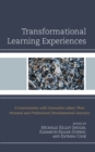 Image for Transformational Learning Experiences : A Conversation with Counselors about Their Personal and Professional Developmental Journeys