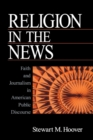 Image for Religion in the news  : faith and journalism in American public discourse