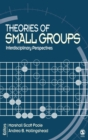 Image for Theories of small groups  : interdisciplinary perspectives
