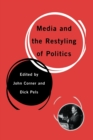 Image for Media and the restyling of politics  : consumerism, celebrity and cynicism