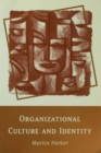 Image for Organizational culture and identity  : unity and division at work
