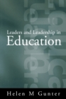Image for Leaders and leadership in education