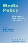 Image for Media policy  : convergence, concentration and commerce