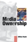 Image for Media ownership  : the economics and politics of convergence and concentration in the UK and European media