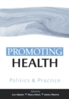 Image for Promoting health  : politics and practice