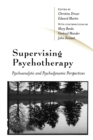Image for Supervising psychotherapy  : psychoanalytical and psychodynamic perspectives