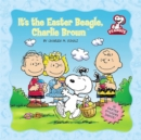 Image for Peanuts: It's the Easter Beagle, Charlie Brown